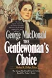 img - for The Gentlewoman's Choice (MacDonald / Phillips series) book / textbook / text book