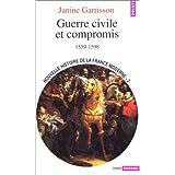 Guerre civile et compromis, 1559-1598
