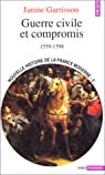 Nouvelle Histoire de la France moderne, tome 2 : Guerre civile et compromis, 1559-1598