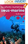 PHOTO NUM�RIQUE SOUS-MARINE (LA) : GU...