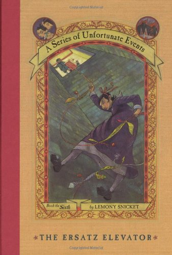 Cover of The Ersatz Elevator (A Series of Unfortunate Events, Book 6)