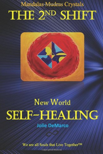 The 2nd Shift New World Self-Healing: Mandalas Mudaras Crystals