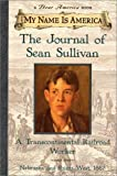My Name Is America: The Journal Of Sean Sullivan, A Transcontinental Railroad Worker