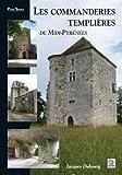 echange, troc Jacques Dubourg - Les commanderies templières de Midi-Pyrénées