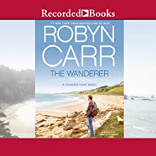 The Wanderer: Thunder Point, Book 1 (       UNABRIDGED) by Robyn Carr Narrated by Therese Plummer