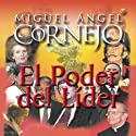 El Poder del Lider: Conferencia [The Power of the Leader: Conference] (       UNABRIDGED) by Miguel Angel Cornejo