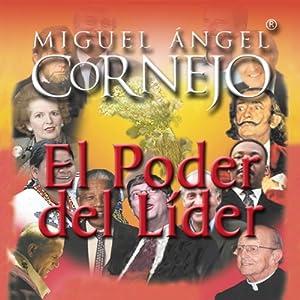 El Poder del Lider: Conferencia [The Power of the Leader: Conference] | [Miguel Angel Cornejo]