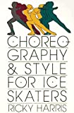 img - for Choreography and Style for Ice Skaters book / textbook / text book