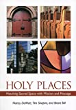 img - for Holy Places: Matching Sacred Space with Mission and Message book / textbook / text book
