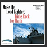 Make The Load Lighter: Indie Rock For Haiti