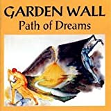 Path of Dreams by Garden Wall