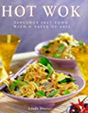 The Hot Wok Cookbook: Fabulous Fast Food with Asian Flavors (Contemporary Kitchen) (0754800474) by Doeser, Linda