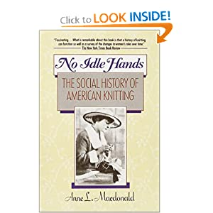 No Idle Hands: The Social History of American Knitting [Paperback]