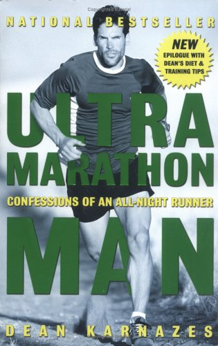 Ultramarathon Man: Confessions of an All-Night Runner, Dean Karnazes