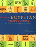 Decoding Egyptian Hieroglyphs: How to Read the Secret Language of the Pharaohs (0811832252) by McDermott, Bridget