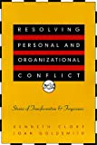 Resolving Personal and Organizational Conflict: Stories of Transformation and Forgiveness