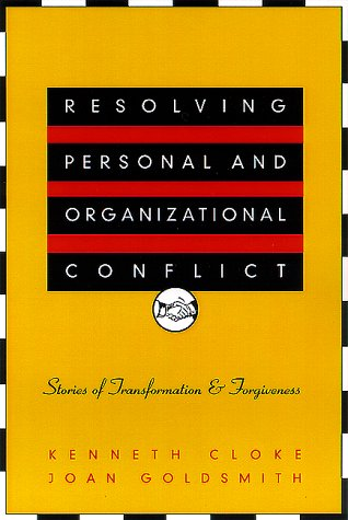Resolving Personal and Organizational Conflict: Stories...