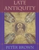 Late Antiquity (0674511700) by Peter Brown