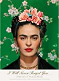 I Will Never Forget You...: Frida Kahlo to Nickolas Muray