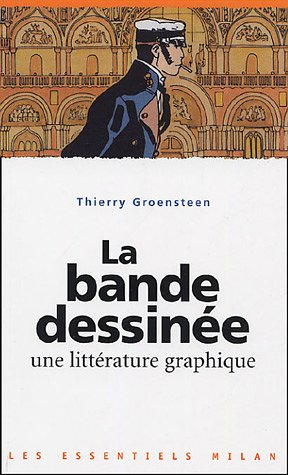 http://www.amazon.fr/bande-dessin%C3%A9e-Une-litt%C3%A9rature-graphique/dp/2745910396/ref=sr_1_8?s=books&ie=UTF8&qid=1427794668&sr=1-8&keywords=bande+dessin%C3%A9e+groensteen