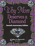 Why Mom Deserves A Diamond - Seventh Anniversary Edition