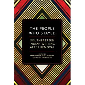 The people who stayed : southeastern Indian writing after removal