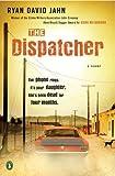 The Dispatcher: A Novel
