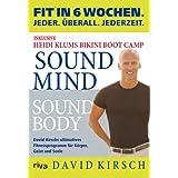 """Sound Mind, Sound Body: Fit in 6 Wochen. Jeder. �berall. Jederzeit.von """"David Kirsch"""""""