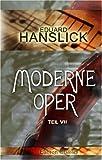 Moderne Oper: Teil 7: Fünf Jahre Musik (1891-1895). Kritiken