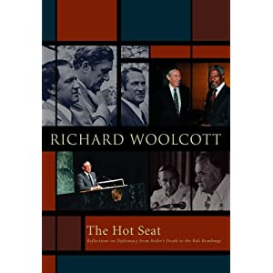 The Hot Seat: Reflections on Diplomacy from Stalin's Death to the Bali Bombings Richard Woolcott