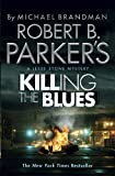 Robert B. Parker's Killing the Blues: A Jesse Stone Novel (Jesse Stone 10)