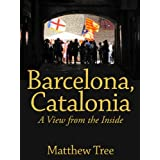 Barcelona, Catalonia: A View from the Insideby Matthew Tree