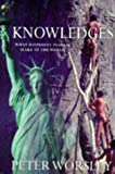 Knowledges: How Different Cultures View the World (1861970439) by Worsley, Peter