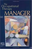img - for The Occupational Therapy Manager, Fourth Edition book / textbook / text book