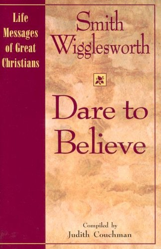 Dare to Believe (Life Messages of Great Christians)
