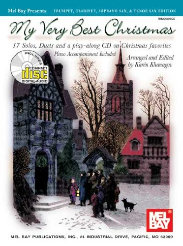 Mel Bay My Very Best Christmas: Trumpet, Clarinet, Soprano Sax & Tenor Sax Edition (My Very Best Christmas)