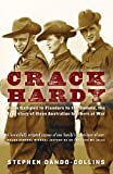 img - for Crack Hardy: From Gallipoli to Flanders to the Somme, the True Story of Three Australian Brothers at War book / textbook / text book