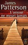 echange, troc James Patterson - L'amour ne meurt jamais
