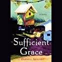Sufficient Grace (       UNABRIDGED) by Darnell Arnoult Narrated by Cynthia Darlow