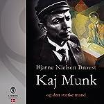Kaj Munk og den stærke mand | Bjarne Nielsen Brovst