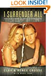 I Surrender All: Rebuilding a Marriag...