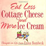 Eat Less Cottage Cheese And More Ice Cream  Thoughts On Life From Erma Bombeck