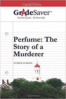"""perfume the story of a murderer essay An essay explaining how patrick süskind used literary techniques in """"perfume: the story of a murderer"""" to portray a complex character that can both intrigue and."""