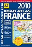 Automobile Association Road Atlas France 2010 SP (AA Atlases and Maps)