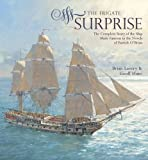 The Frigate Surprise: The Design, Construction and Careers of Jack Aubrey's Favourite Command (1844860744) by Lavery, Brian