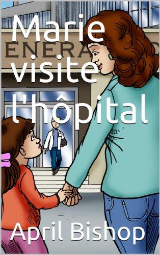 Couverture du livre Marie visite l'hôpital