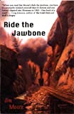 Ride the Jawbone (0982737734) by Jim Moore