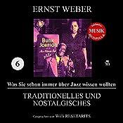Traditionelles und Nostalgisches (Was Sie schon immer über Jazz wissen wollten 6) | Ernst Weber