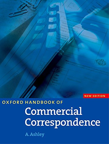 Oxford Handbook of Commercial Correspondence, New Edition: A Handbook of Commercial Correspondence Revised Edition (A Handbook Commercial Correspondence)
