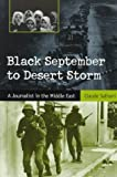 img - for Black September to Desert Storm: A Journalist in the Middle East by Claude Salhani (1998-05-20) book / textbook / text book